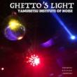 止別ノイズ研究所 GHETTO'S LIGHT