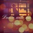 Ryu-Suke Dance with me