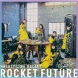 はちみつロケット ROCKET FUTURE Special Edition