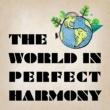 菅原 信介 THE WORLD IN PERFECT HARMONY