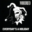 Mordred Every Day's a Holiday
