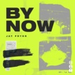 Jay Pryor By Now