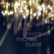 Michael Bublé 'Twas the Night Before Christmas