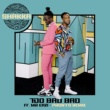 Shakka/Pronto/Mr Eazi Too Bad Bad (feat.Mr Eazi) [Pronto Remix]