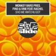 Monkey Bars & Fino & Vine Sho Me Watchu Got (feat. Rachel) [Main Mix]