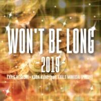 EXILE ATSUSHI × KODA KUMI feat.EXILE MAKIDAI (PKCZ(R)) WON'T BE LONG -2019-