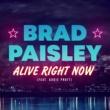 Brad Paisley/Addie Pratt Alive Right Now (feat.Addie Pratt)