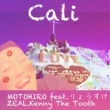 MOTOHIRO/りょうすけ/ZEAL/Kenny The Dead Tooth Cali (feat. りょうすけ, ZEAL & Kenny The Dead Tooth)