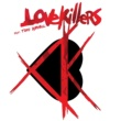 Lovekillers feat. Tony Harnell Alive Again