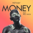 Hotway/Rell Rock Money (feat.Rell Rock) [Extended]
