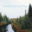 Various Artists Family Counrty Pop