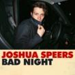 Joshua Speers Bad Night