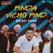 Mickey Singh Pinda Vichon Pind (Folk Recreation)