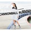 水樹奈々 CANNONBALL RUNNING