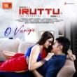 """Girishh Gopalakrishnan/Syan/Anjana Rajagopalan/Shilpa Natarajan O Variya (From """"Iruttu"""")"""