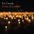 Eva Cassidy O Come, All Ye Faithful