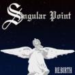 Singular Point RE:BIRTH