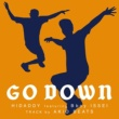 HIDADDY/B-BOY ISSEI GO DOWN (feat. B-BOY ISSEI)