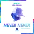 Drenchill/Indiiana Never Never (Skytech Remix) (feat.Indiiana)