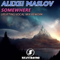 Alexei Maslov Somewhere (Uplifting Vocal Mix Rework)