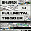 THE RAMPAGE from EXILE TRIBE FULLMETAL TRIGGER
