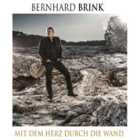 Bernhard Brink Mit dem Herz durch die Wand