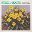 Green-House Six Songs for Invisible Gardens