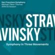 San Francisco Symphony & Michael Tilson Thomas Stravinsky: Symphony in Three Movements