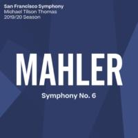 San Francisco Symphony & Michael Tilson Thomas Mahler: Symphony No. 6