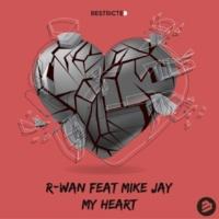 R-Wan My Heart (feat. Mike Jay)