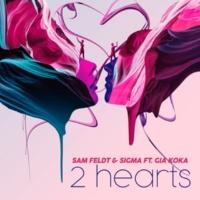 Sam Feldt/Sigma/Gia Koka 2 Hearts (feat.Gia Koka)