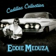 Eddie Meduza Cadillac Collection