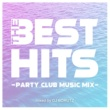 DJ BORUTZ THE BEST HITS -PARTY CLUB MUSIC MIX- mixed by DJ BORUTZ