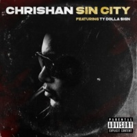 Chrishan/Ty Dolla $ign Sin City (Remix) (feat.Ty Dolla $ign)