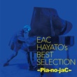 →Pia-no-jaC← EAC HAYATO's BEST SELECTION