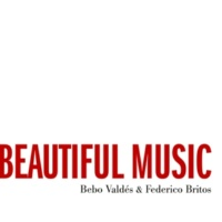 Bebo Valdés/Federico Britos We Could Make Such Beautiful Music Together