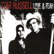 Tom Russell Love & Fear