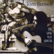 Tom Russell The Long Way Around