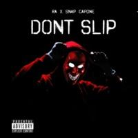 RA/Snap Capone Don't Slip