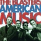 The Blasters American Music