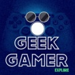 Geek Gamer Explore