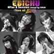 私立恵比寿中学 EBICHU After 6 Session mixed by CMJK ( live at AFTER 6 JUNCTION )