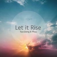 TsuruSwing/Miwa Let it Rise