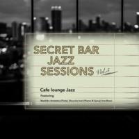 Cafe lounge Jazz Secret Bar Jazz Sessions ~隠れ家バーのジャズBGM~ Vol.5