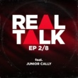 Real Talk EP 2/8 (feat. Junior Cally)