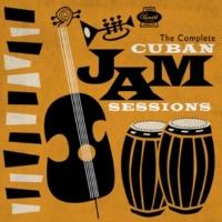 ヴァリアス・アーティスト The Complete Cuban Jam Sessions