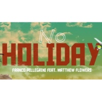 Franco Pellegrini/Matthew Flowers No Holiday (feat.Matthew Flowers)