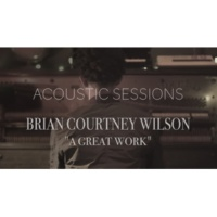 Brian Courtney Wilson A Great Work [Acoustic Sessions]