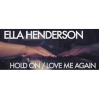 Ella Henderson Hold On, We're Going Home / Love Me Again (Dean Street Sessions)