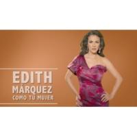 Edith Márquez/Marco Antonio Solís Como Tu Mujer (Cover Audio) (feat.Marco Antonio Solís)